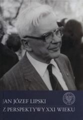 Jan Józef Lipski z perspektywy XXI wieku - Konrad Rokicki | mała okładka