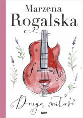 Druga miłość - Marzena Rogalska | mała okładka