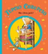 Tupcio Chrupcio Nie chcę jeść! - Eliza Piotrowska | mała okładka