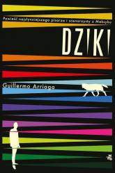 Dziki - Guillermo Arriaga   mała okładka