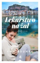 Lekarstwo na żal - Ewa Zdunek | mała okładka