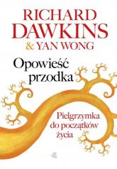 Opowieść przodka - Dawkins Richard, Wong Yan | mała okładka