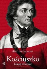 Kościuszko Książę chłopów - Alex Storozynski | mała okładka