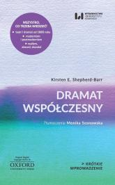 Dramat współczesny Krótkie Wprowadzenie 17 - Shepherd-Barr Kirsten E. | mała okładka