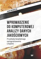 Wprowadzenie do komputerowej analizy danych jakościowych Przykłady bezpłatnego oprogramowania CAQDAS - Jakub Niedbalski   mała okładka