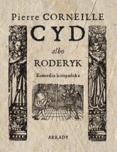 Cyd albo Roderyk Komedia hiszpańska - Pierre Corneille | mała okładka