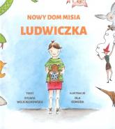 Nowy dom misia Ludwiczka - Sylwia Wojciechowska   mała okładka