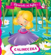 Opowiedz mi bajkę Calineczka -  | mała okładka