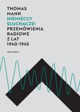 Niemieccy słuchacze! Przemówienia radiowe z lat 1940–1945 - Thomas Mann | mała okładka