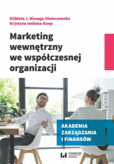 Marketing wewnętrzny we współczesnej organizacji - Biesaga-Słomczewska Elżbieta J., Iwińska-Knop Krystyna | mała okładka