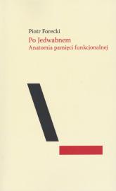 Po Jedwabnem Anatomia pamięci funkcjonalnej - Piotr Forecki   mała okładka