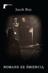 Romans ze śmiercią - Jacek Roy | mała okładka