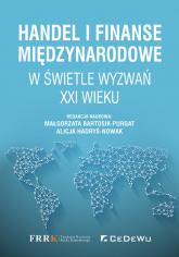Handel i finanse międzynarodowe w świetle wyzwań XXI wieku - Małgorzata Bartosik-Purgat, Alicja Hadryś-Now | mała okładka