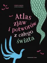 Atlas zjaw i potworów z całego świata - Federica Magrin | mała okładka