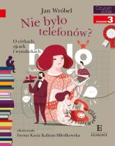 Czytam sobie Nie było telefonów poziom 3 - Jan Wróbel | mała okładka