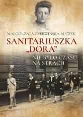 Sanitariuszka Dora Nie było czasu na strach - Małgorzata Czerwińska-Buczek | mała okładka