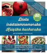Dieta śródziemnomorska Książka kucharska - Catherine Itsiopoulos | mała okładka