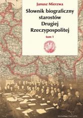 Słownik biograficzny starostów Drugiej Rzeczypospolitej - Janusz Mierzwa | mała okładka