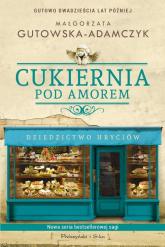 Cukiernia Pod Amorem Dziedzictwo Hryciów - Małgorzata Gutowska-Adamczyk | mała okładka