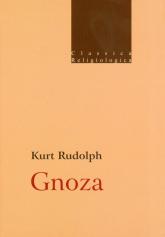 Gnoza Istota i historia późnoantycznej formacji religijnej - Kurt Rudolph | mała okładka