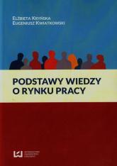 Podstawy wiedzy o rynku pracy - Kryńska Elżbieta, Kwiatkowski Eugeniusz | mała okładka
