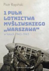 1 Pułk Lotnictwa Myśliwskiego Warszawa w latach 1943-1945 - Piotr Rapiński | mała okładka