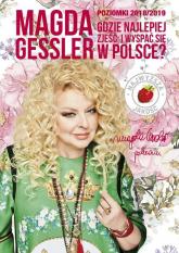 Poziomki 2018 2019 Gdzie najlepiej zjeść i wyspać się w Polsce? - Magda Gessler | mała okładka