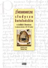 Średniowieczne słodycze katalońskie w źródłach i literaturze (z wyborem tekstów z XIV i XV wieku) - Hryszko Rafał, Sasor Rozalia | mała okładka