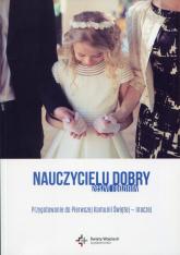 Nauczycielu dobry Zeszyt rodzinny Przygotowanie do Pierwszej Komunii Świętej - inaczej -  | mała okładka