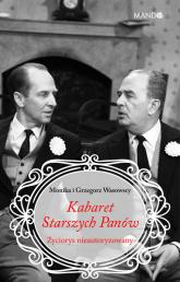 Kabaret Starszych Panów Życiorys nieautoryzowany - Makowska-Wasowska Monika, Wasowski Grzegorz | mała okładka