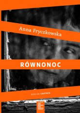Równonoc - Anna Fryczkowska | mała okładka