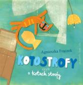 Kotostrofy czyli o kotach strofy - Agnieszka Frączek | mała okładka