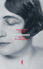 Berezowska Nagość dla wszystkich - Małgorzata Czyńska | mała okładka