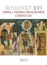 Paweł i pierwsi świadkowie Chrystusa - XVI Benedykt | mała okładka