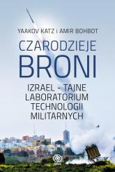 Czarodzieje broni Izrael - tajne laboratorium technologii militarnych - Katz Yaakov, Bohbot Amir   mała okładka