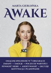 Awake Osiągnij spełnieie w 7 obszarach życia - Marta Gierlińska | mała okładka