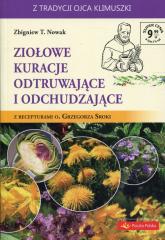 Ziołowe kuracje odtruwające i odchudzające z recepturami o. Grzegorza Sroki - Nowak Zbigniew T. | mała okładka