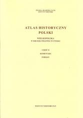 Atlas historyczny Polski Wielkopolska w drugiej połowie XVI wieku Część I Mapy. Plany Część II. Komentarz. Indeksy -  | mała okładka