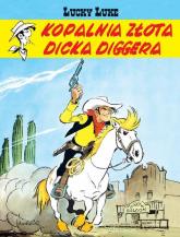 Lucky Luke Kopalnia złota Dicka Diggera - Morris | mała okładka