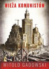 Wieża komunistów - Witold Gadowski | mała okładka