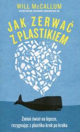 Jak zerwać z plastikiem - Will McCallum | mała okładka