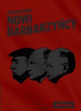 Nowi Barbarzyńcy - Jakub Dymek | mała okładka
