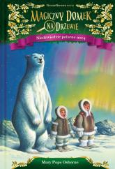 Magiczny domek na drzewie Niedźwiedzie polarne nocą - Osborne Mary Pope   mała okładka