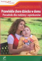 Przewlekle chore dziecko w domu z płytą DVD Poradnik dla rodziny i opiekunów - Binnebesel Józef, Bohdan Zbigniew, Krakowiak Piotr | mała okładka