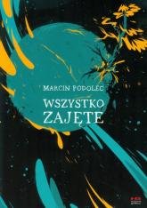Wszystko zajęte - Marcin Podolec | mała okładka