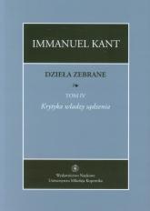 Dzieła zebrane Tom 4 Krytyka władzy sądzenia - Immanuel Kant | mała okładka