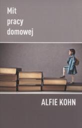 Mit pracy domowej - Alfie Kohn | mała okładka