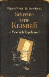 Sekretne życie Krasnali w Wielkich Kapeluszach - Widłak Wojciech, Pawlak Paweł | mała okładka