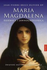 Maria Magdalena Dziewica i jawnogrzesznica - Brice Olivier Jean-Pierre   mała okładka