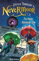 Nevermoor Tom 1  Przypadki Morrigan Crow - Townsend Jessica, Budkiewicz Piotr   mała okładka